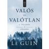 Gabo Könyvkiadó Ursula K. Le Guin: Valahol a Földön - Valós és valótlan I.