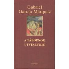 Gabriel García Márquez A tábornok útvesztője irodalom