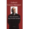 Gabriel García Márquez NEM AZÉRT JÖTTEM, HOGY BESZÉDET MONDJAK