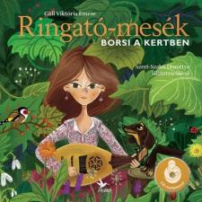 Gáll Viktória RINGATÓ-MESÉK - BORSI A KERTBEN - CD MELLÉKLETTEL egyéb zene