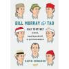 Gavin Edwards EDWARDS, GAVIN - BILL MURRAY ÉS A TAO