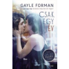 Gayle Forman Csak egy év