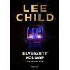 General Press Kiadó Lee Child: Elveszett holnap
