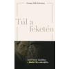 Georges Didi-Huberman Túl a feketén