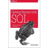 Getting Started with SQL – Thomas Nield