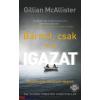 Gillian McAllister : Bármit, csak ne az igazat