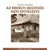 Gilyén Nándor Az erdélyi Mezőség népi építészete
