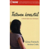 Gina French, Andrew Crofts TESTEMEN KERESZTÜL - A KŐHÁZ: GINA IGAZ TÖRTÉNETE