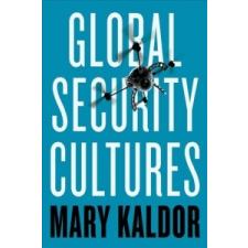 Global Security Cultures – Mary Kaldor idegen nyelvű könyv