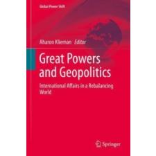 Great Powers and Geopolitics – Aharon Klieman idegen nyelvű könyv
