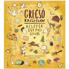 Grecsó Krisztián Belefér egy pici szívbe gyermek- és ifjúsági könyv
