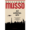 Guillaume Musso MUSSO,GUILLAUME - AZ ANGYAL HÍV