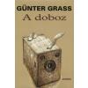 Günter Grass A DOBOZ - TÖRTÉNETEK A SÖTÉTKAMRÁBÓL