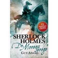 Guy Adams Sherlock Holmes: Dr. Moreau serege - puha kötés irodalom