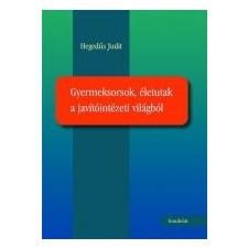 GYERMEKSORSOK, ÉLETUTAK A JAVÍTÓINTÉZETI VILÁGBÓL ajándékkönyv