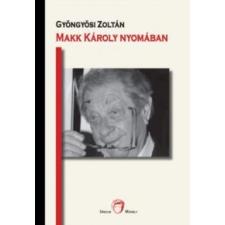 Gyöngyösi Zoltán Makk Károly nyomában művészet