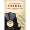 Hagyományok Háza Patria. Magyar néprajzi felvételek 1937-1942 / Patria. Magyar népzenei felvételek 1936-1963