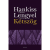 Hankiss Elemér, Lengyel László HANKISS ELEMÉR - LENGYEL LÁSZLÓ - KÉTSZÖG - ÜKH 2015