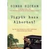 Harlequin Magyarország Homer Hickam: Vigyük haza Albertet! - Egy férj, egy feleség és ez utóbbi aligátorának többé-kevésbé igaz története
