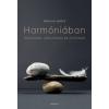 Harmat Kiadó Tapolyai Emőke: Harmóniában múltunkkal, jelenünkkel, jövőnkkel