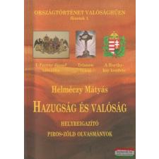 Hazugság és valóság - Helyreigazító piros-zöld olvasmányok történelem