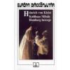 Heinrich von Kleist KOHLHAAS MIHÁLY - HOMBURG HERCEGE