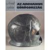 Helikon Az archaikus Görögország (A múlt születése)
