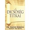 HERZOG, DAVID  DR. HERZOG, DAVID  DR. - A DICSÕSÉG TITKAI