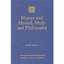 Homer and Hesiod, Myth and Philosophy – Richard Gotshalk idegen nyelvű könyv