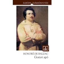 Honoré de Balzac EURÓPA DIÁKKÖNYVTÁR - GORIOT APÓ (ÚJ!) gyermek- és ifjúsági könyv