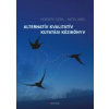 - Horváth Dóra; Mitev Ariel - Alternatív kvalitatív kutatási kézikönyv