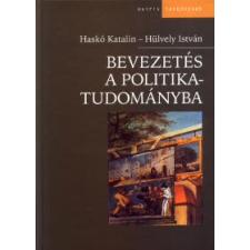 Hülvely István, Haskó Katalin BEVEZETÉS A POLITIKATUDOMÁNYBA társadalom- és humántudomány