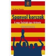 Hunter Graham SPANYOL KORSZAK - A NAGY FOCITRIPLA IGAZ TÖRTÉNETE 2008, 2010, 2012 sport