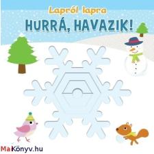 Hurrá, havazik! - Lapról lapra ajándékkönyv