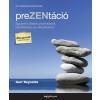 HVG Könyvek Garr Reynolds: PreZENtáció - Egyszerű ötletek prezentációk készítéséhez és előadásához