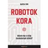 HVG Könyvek Martin Ford: Robotok kora - Milyen lesz a világ munkahelyek nélkül?