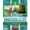 I.P.C. Könyvek John Bailey: Nagy horgászkalauz - Az édesvízi, tengeri és legyezőhorgászat teljes körű útmutatója