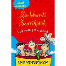 Ian Whybrow WHYBROW, IAN - SZELEBURDI SZURIKÁTÁK 3. - SZÁRNYALÓ POTYAUTASOK gyermek- és ifjúsági könyv