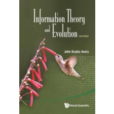 Information Theory And Evolution (2nd Edition) – John Scales Avery idegen nyelvű könyv