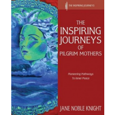 Inspiring Journeys of Pilgrim Mothers – Jane Noble Knight idegen nyelvű könyv