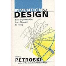Invention by Design – Henry Petroski idegen nyelvű könyv