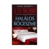 J. D. (Nora Roberts) Robb J. D. (Nora Roberts) Robb: Halálos rögeszme