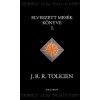 J. R. R. Tolkien TOLKIEN, J.R.R. - ELVESZETT MESÉK KÖNYVE I.