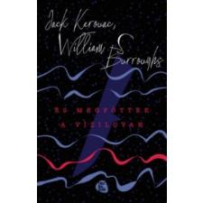 Jack Kerouac;William S. Burroughs És megfőttek a vízilovak irodalom