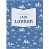 Jack London The Classic Works of Jack London