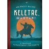Jaffa Kiadó ABLONCZY BALÁZS - KELETRE, MAGYAR! - A MAGYAR TURANIZMUS TÖRTÉNETE