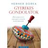 Jaffa Kiadó Herner Dorka: Gyerekes gondolatok - Önismereti egypercesek szülőknek