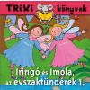 JAM AUDIO - TRIXI KÖNYVEK - IRINGÓ ÉS IMOLA, AZ ÉVSZAKTÜNDÉREK 1.