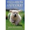 Jan Fennell Hallgassunk a kölyökre