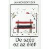 Janikovszky Éva DE SZÉP EZ AZ ÉLET! (ÚJ!)